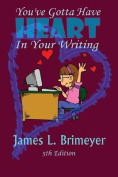 You've Gotta Have Heart - In Your Writing, 5th Edition