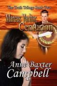 The Truth Trilogy Book 2 Marcus Varitor, Centurion