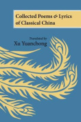 Collected Poems and Lyrics of Classical China