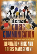 Lukaszewski on Crisis Communication