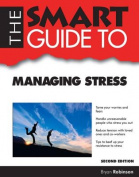 The Smart Guide to Managing Stress (Smart Guides