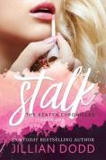 Stalk Me (Keatyn Chronicles)