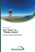 """Ein """"Ossi"""" Im """"Wilden Osten"""" [GER]"""