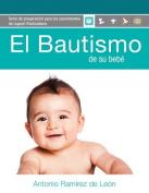El Bautismo de Su Bebe [Spanish]