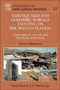 Earthquakes and Coseismic Surface Faulting on the Iranian       Plateau, Volume 17 1e