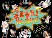 Rebel Science
