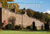Picturing Scotland: Lanarkshire