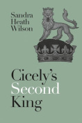 Cicely's Second King