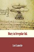 Diary in Irregular Ink