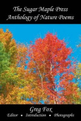 The Sugar Maple Press Anthology of Nature Poems