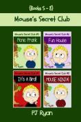 Mouse's Secret Club Books 5-8