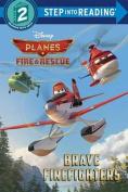 Brave Firefighters (Disney Planes