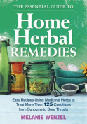 The Essential Guide to Home Herbal Remedies