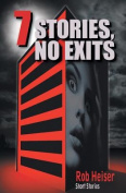 7 Stories, No Exits