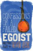 Confessions of a Failed Egoist