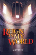 Reign in My World