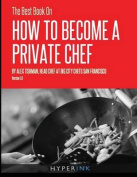 The Best Book on How to Become a Private Chef
