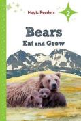 Bears Eat and Grow (Magic Readers