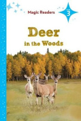 Deer in the Woods (Magic Readers