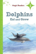 Dolphins Eat and Grow