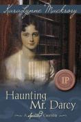 Haunting Mr. Darcy - A Spirited Courtship
