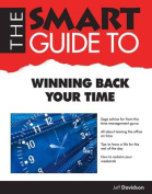 The Smart Guide to Winning Back Your Time (Smart Guides