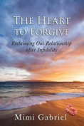 The Heart to Forgive