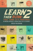 Learn Then Burn 2
