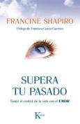 Supera Tu Pasado [Spanish]