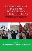 The Dilemma of Popular Sovereignty in the Middle East