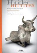 Hittites - An Anatolian Empire / Hititler - Bir Anadolu Imparatorlugu