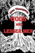 Gods and Lesser Men