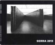 Richard Serra: 2013
