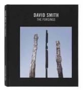 David Smith: The Forgings