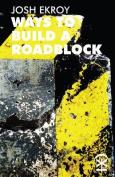 Ways to Build a Roadblock