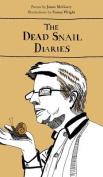 The Dead Snail Diaries
