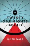 Twenty One Nights in July