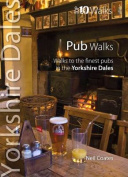 Pub Walks: Walks to the Finest Pubs in the Yorkshire Dales (Yorkshire Dales