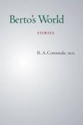 Berto's World: Stories
