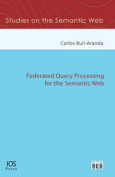 Federated Query Processing for the Semantic Web