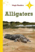 Alligators (Magic Readers