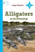 Alligators in the Swamp (Magic Readers