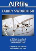 Fairey Swordfish in Fleet Air Arm Service 1936 to 1945