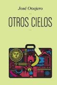Otros Cielos [Spanish]