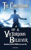 The Confessions of a Victorious Believer