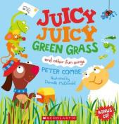 Juicy Juicy Green Grass