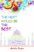 The Next Would be the Best