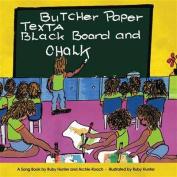 Butcher Paper, Texta, Blackboard and Chalk