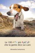 Le 100 Cose Piu Stupide Che La Gente Dice Sui Cani [ITA]
