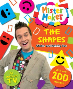 Mister Maker - the Shapes Sticker and Activity Fun